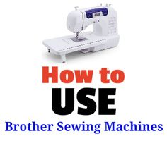 How to use Brother Sewing Machine