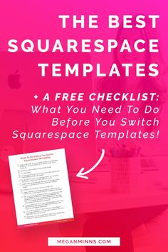Not sure what Squarespace template is right for you? Don't have the time to look through each and every option. Check out the 3 best templates for entrepreneurs and start building your website now! PLUS, I've got a FREE checklist that walks you through exactly what you need to do before you switch Squarespace templates! >> http://meganminns.com/blog/best-squarespace-templates