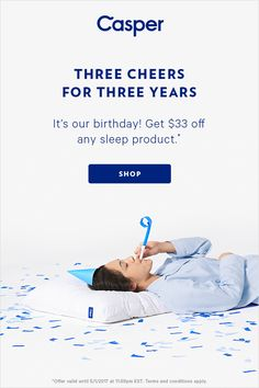 Casper makes a perfect mattress, pillow, sheet set, and even a mattress for dogs. Celebrate our birthday with any sleep product at a dreamy price.