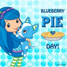 Blueberry Pie Day! Blueberry Muffin and Scouty