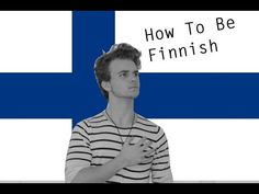 HOW TO BE FINNISH - YouTube