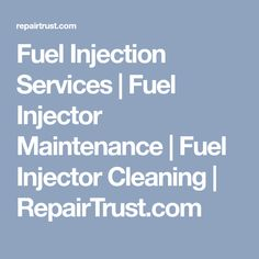 Fuel Injection Services | Fuel Injector Maintenance | Fuel Injector Cleaning | RepairTrust.com