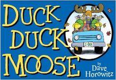 Horowitz, D. Duck, duck, moose. New York: G.P. Putnam's Sons, 2009. Print.