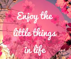 Enjoy the little things in life ♡