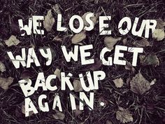 Toby Mac.   Never too late, to get back up again...