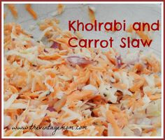 For the Love of Kholrabi – A Carrot and Kholrabi Slaw Recipe