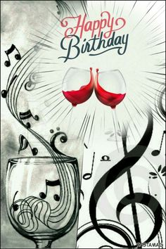 Best Birthday Quotes : Wine & music notes Best Birthday Quotes : QUOTATION – Image : As the quote says – Description Wine & music notes Happy Birthday Music, Happy Birthday Wishes Cards, Happy Birthday Celebration, Happy Birthday Pictures, Surprise Birthday, Happy Anniversary Quotes, Paper Anniversary, Anniversary Ideas, Best Birthday Quotes
