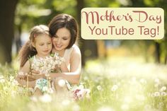 Mother's Day YouTube Tag