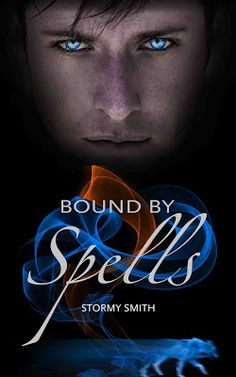 Bound by Spells by Stormy Smith #Excerpt #Giveaway