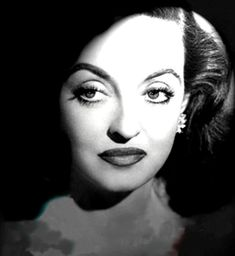 "Betty Davis...The ""First Lady of Film""... 1930's and 40's actress known for playing unsympathetic characters."