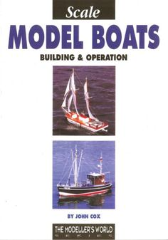 Scale Model Boats Building & Operation by John Cox @ £9.95