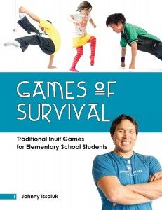 Games of Survival: Traditional Inuit Games for Elementary Students