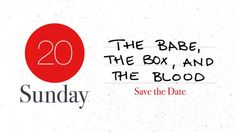 The Babe, The Box, and The Blood :: Save The Date (Pt. 2)