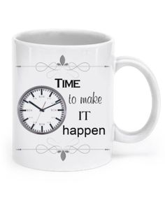 Time to make it happen timetomakeithappen