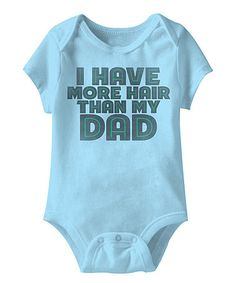 Blue 'I Have More Hair Than My Dad' Bodysuit - Infant #zulily #zulilyfinds