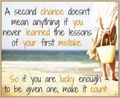 Gebruik je tweede kans goed!