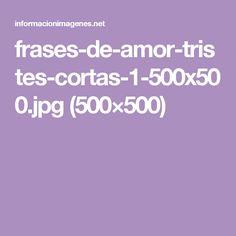 frases-de-amor-tristes-cortas-1-500x500.jpg (500×500)