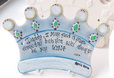 Daddy sign.  Handmade.  Daddy, I may find my prince someday but you will always be my KING.