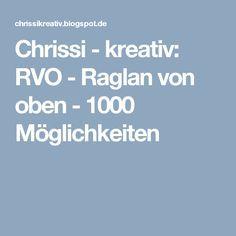 Chrissi - kreativ: RVO - Raglan von oben - 1000 Möglichkeiten