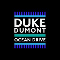 """Ocean Drive"" by Duke Dumont was added to my Get These!! playlist on Spotify"