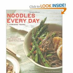 Noodles Every Day: Delicious Asian Recipes from Ramen to Rice Sticks by Corinne Trang. $3.27. Publisher: Chronicle Books (May 13, 2009). Publication: May 13, 2009. Author: Corinne Trang