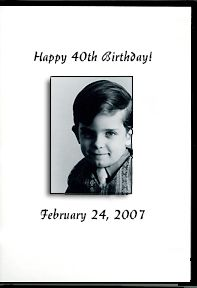 """Family and friends love watching the birthday """"boy"""" in his DVD photo slideshow as he grows up, gets married, and has a family. His favorite songs, too!  Personalized DVD case."""