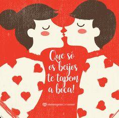 Que só os beijos te tapem a boca! #mensagenscomamor #amor #românticas #casais