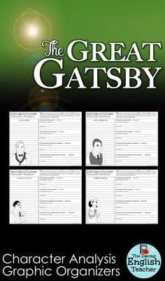 The Great Gatsby Character Analysis Graphic Organizers. These organizers are ideal for an American Literature class. Teach your high school students all about character development with these common core aligned Great Gatsby graphic organizers.