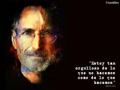 """Estoy tan orgulloso de lo que no hacemos como de lo que hacemos"" -Steve Jobs Steve Jobs, My Dad, Coaching, Advertising, Social Media, Marketing, Quotes, Fictional Characters, Apple"
