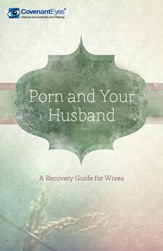 Porn and Your Husband: A Recovery Guide for Wives will help you begin to answer some of the big questions:  Why does he look at porn? Is this my fault? Is our marriage over?