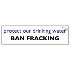 pro-environment, anti-fracking bumper sticker