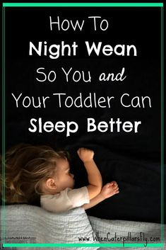 How To Night Wean So You and Your Toddler Can Sleep Better – WhenCaterpillarsF…. How To Night Wean So You and Your Toddler Can Sleep Better – WhenCaterpillarsF… - Breastfeeding Cosleeping Toddler, Weaning Toddler, Baby Weaning, Toddler Sleep, Kids Sleep, Baby Sleep, Weaning Foods, Child Sleep, Toddler Stuff