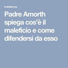 Padre Amorth spiega cos'è il maleficio e come difendersi da esso Karma, Health, Hobby, Tutorial, Madonna, Fitness, Laundry Room, San Miguel, Psicologia