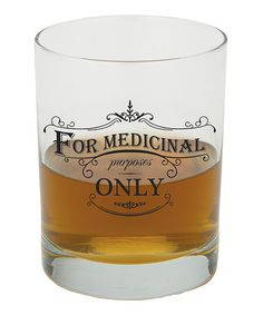Another great find on #zulily! 'For Medicinal Purposes Only' Old-Fashioned Glass #zulilyfinds