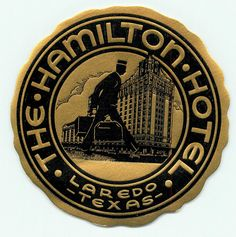Laredo Texas Hamilton Hotel Gold Foil Embossed Art Deco Bellman Luggage Label | eBay