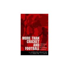 More Than Cricket and Football : International Sport and the Challenge of Celebrity (Hardcover)