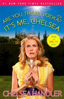 Are You There, Vodka? It's Me, Chelsea by Chelsea Handler. http://www.kobobooks.com/ebook/Are-You-There-Vodka-Its/book-Ht2tyxzUDEC-lhebf4jEzQ/page1.html #kobo #ebooks