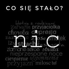 Nic takiego się nie stało #cytaty #kochamhasztagi #kochamcie #loveyou #niepozwólmiodejść #cytatyomiłości #cytatyożyciu #kocham #cie #love #you #depresja #depression #hasztag #xd Cute Quotes, Sad Quotes, Sad Life, Loneliness, Of My Life, Quotations, Depression, Texts, Thats Not My