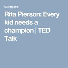 Rita Pierson: Every kid needs a champion   TED Talk