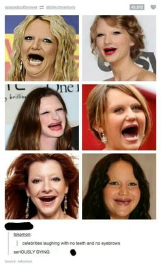 Teeth and eyebrows sure do make a difference..lol