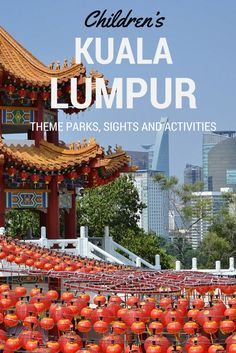 What to do with kids in Kuala Lumpur? Look no further - this is a comprehensive list to theme parks, museums suitable for kids, playgrounds, parks - something for everyone!