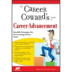 Recommended by Career Expert Karen Baumann: The Career Coward's Guide to Career Advancement | Jist Publishing