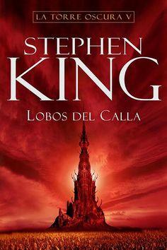 Lobos del Calla Stephen King - La Torre Oscura - Vol. 5