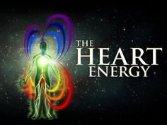 Heart Energy - Re Awakening The Heart - Heart Intelligence - 4th Chakra ...