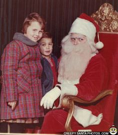 Holy Crap! You know you should run when Santa is this creepy and starts looking sideways to see if anyone's looking.