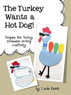 A new twist on an old favorite, Disguise-A-Turkey! Students disguise Tom Turkey as the pigeon to keep him from being eaten on Thanksgiving! They then use their persuasive writing skills to help Tom convince families to eat hot dogs instead of turkey for their holiday meal.