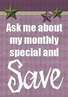 I offer monthly specials. Msg me to hear my specials