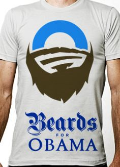 If you have a beard and are for Obama you should have to shave your beard.. Only Real Men deserve a beard..