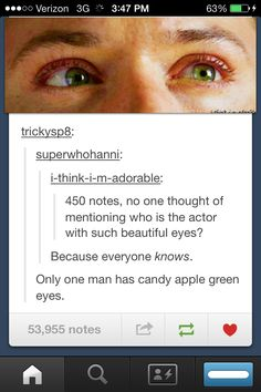 This is true. If you know Jensen Ackles, you KNOW these are his eyes.