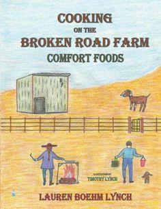 Cooking on the Broken Road Farm, Comfort Foods